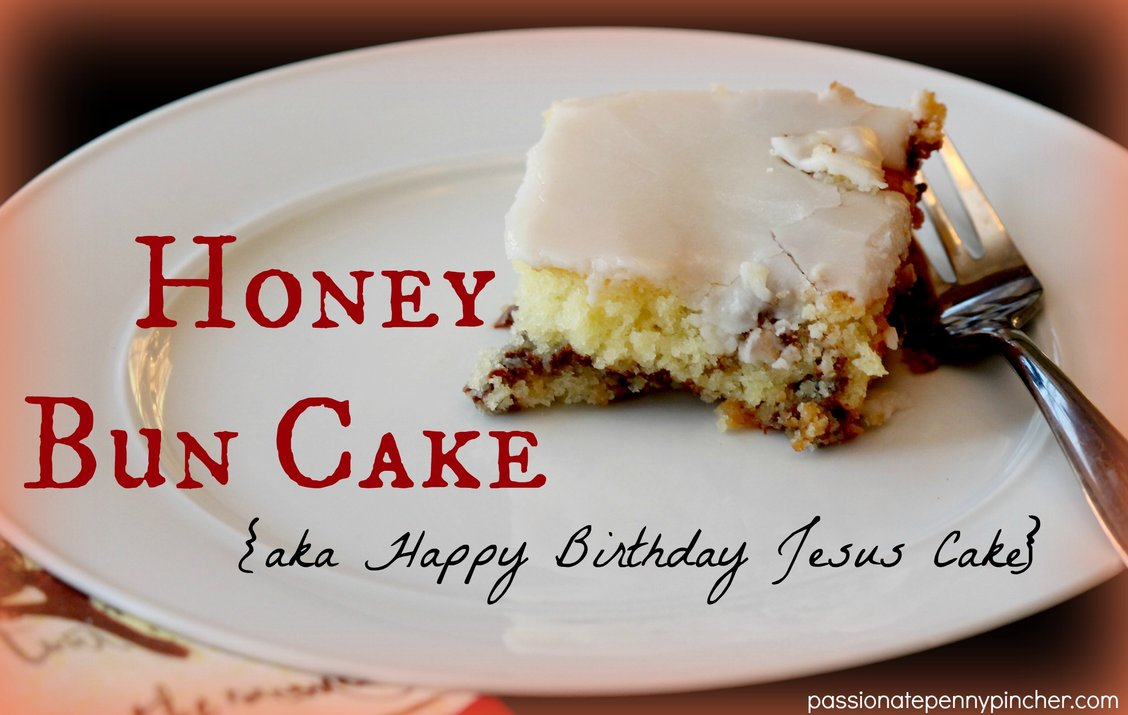 Fabulous Honey Bun Cake Our Happy Birthday Jesus Cake Funny Birthday Cards Online Overcheapnameinfo