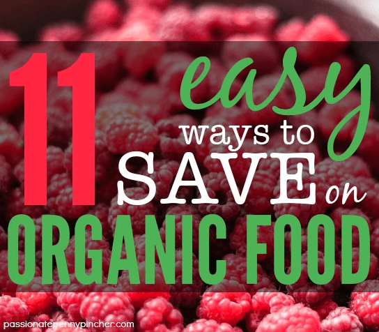 11 Easy Ways to Save on Organic Food