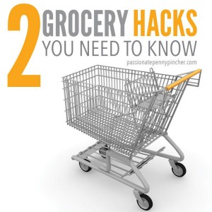 2 Grocery Hacks You Need to Know