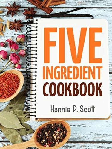quick-easy-5-ingredient-recipes-cookbook