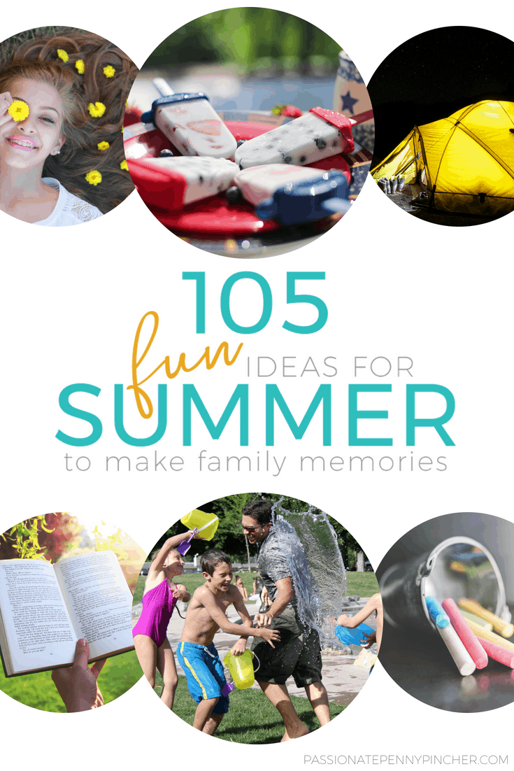 Make your summer memorable with these FUN ideas! 105 ways to make summer family memories!!