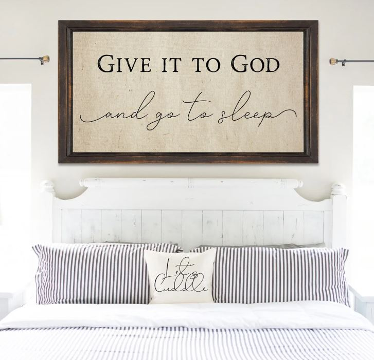 Large Farmhouse Sign Give It To God and Go To Sleep