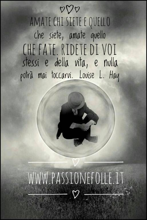 Amate chi siete… | Frase di Louise L. Hay