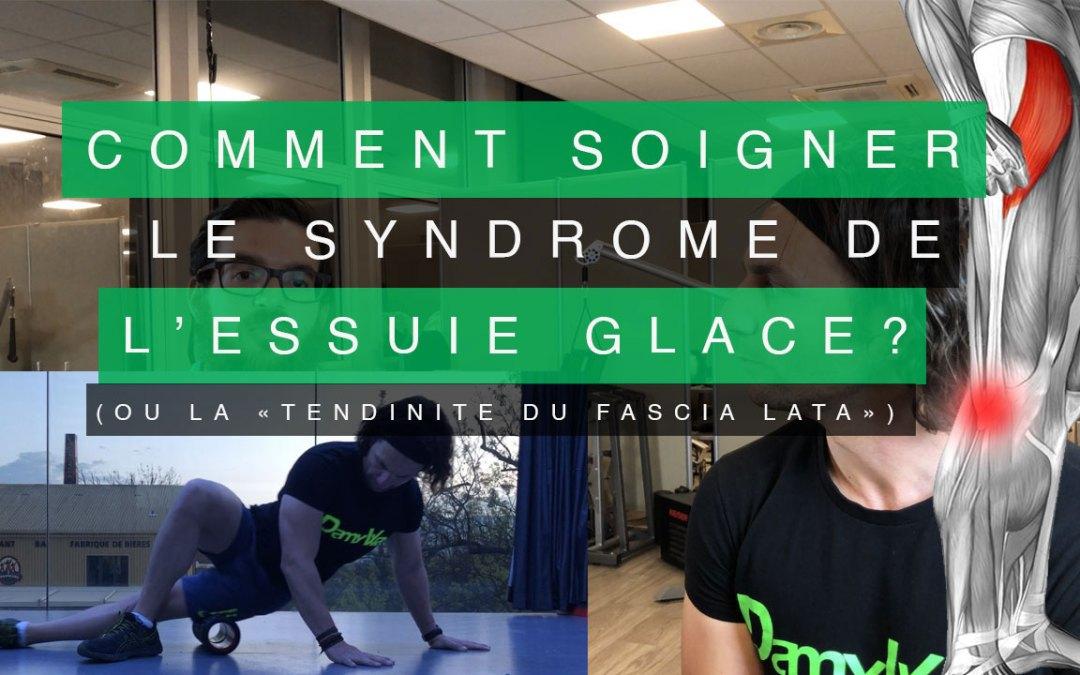 """COMMENT SOIGNER LE SYNDROME DE L'ESSUIE GLACE ? (OU """"TENDINITE DU TENSEUR DU FASCIA LATA"""")"""