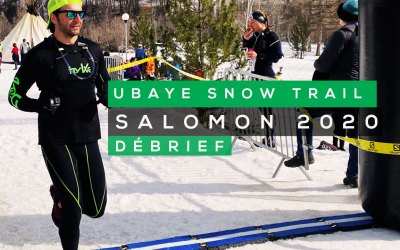 UBAYE SNOW TRAIL SALOMON 2020 (22KM / 1010M D+) LE DÉBRIEF