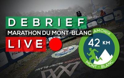 DEBRIEF LIVE MARATHON DU MONT-BLANC 42KM – JE RÉPONDS À VOS QUESTIONS