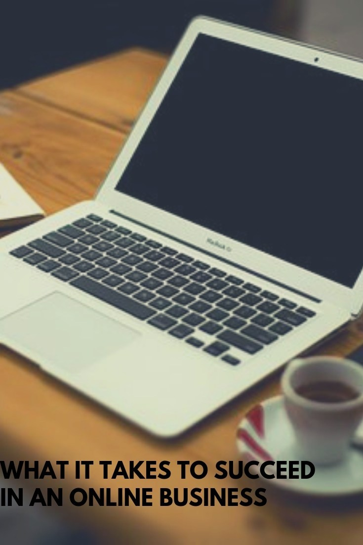 What it takes to succeed in an online business