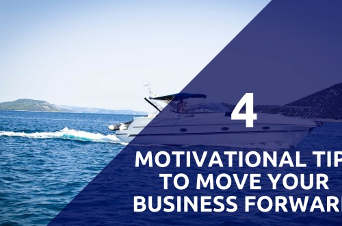 4 Motivational Tips to Move Your Business Forward