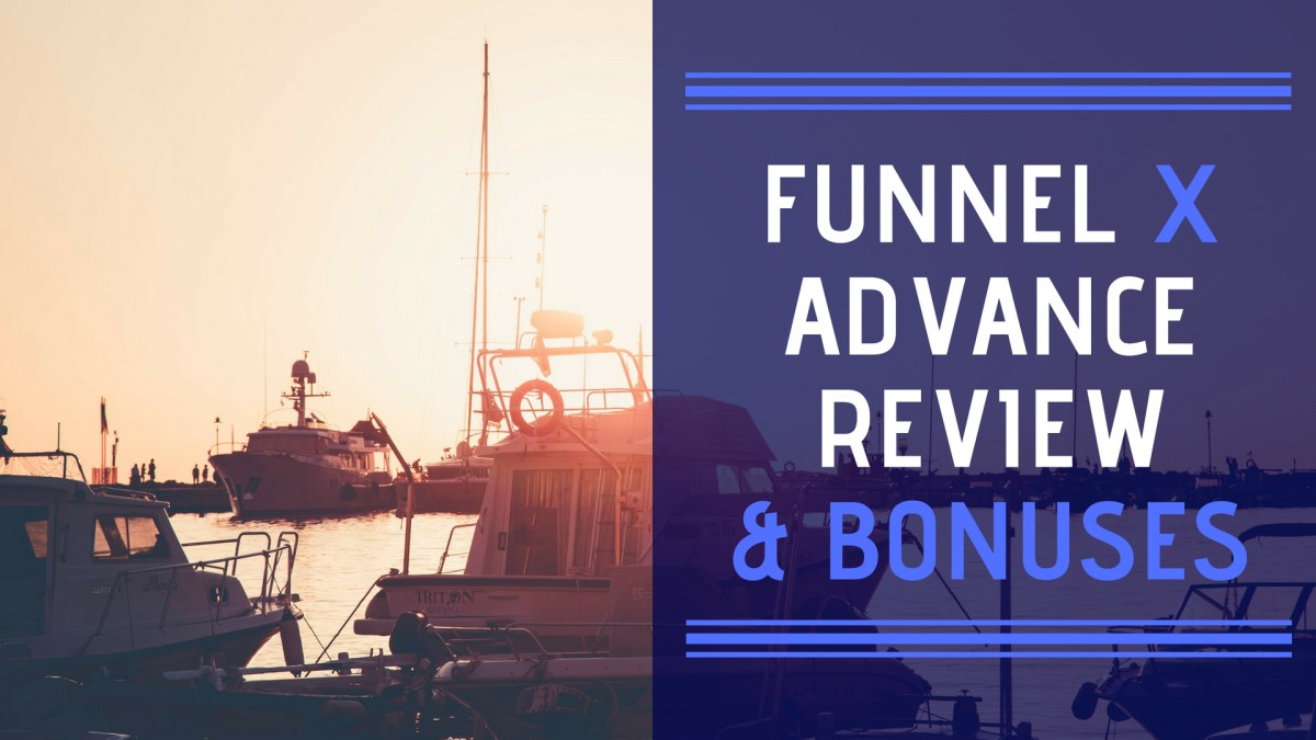Funnel X Advance Review and Bonuses