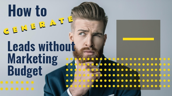 How to generate leads without marketing budget