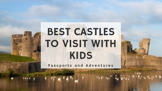 35 of the Best Castles To Visit With Kids In The World