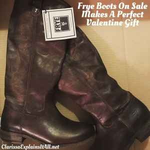 Frye Boots On Sale Makes A Perfect Valentine Gift
