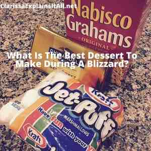 What Is The Best Dessert To Make During A Blizzard?