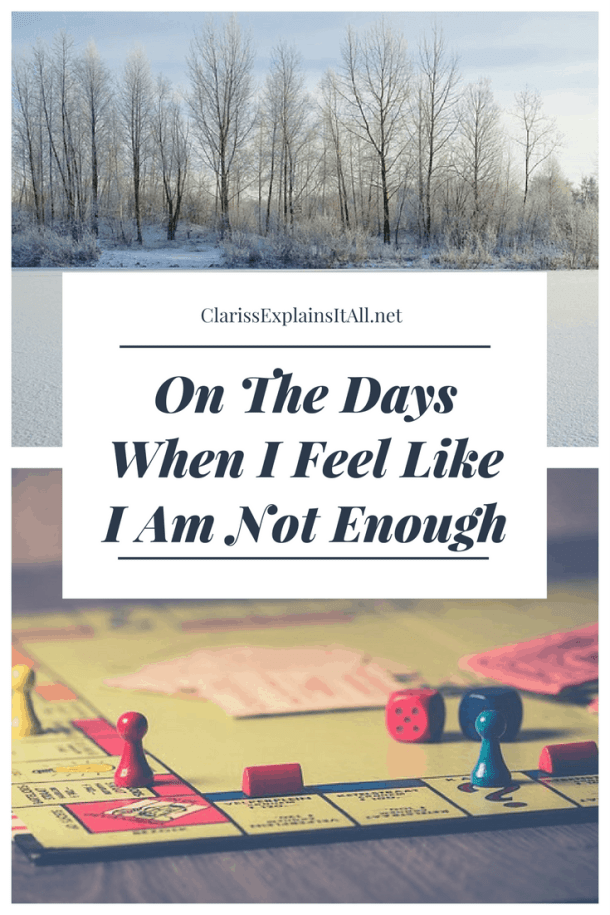 On The Days When I Feel Like I Am Not Enough