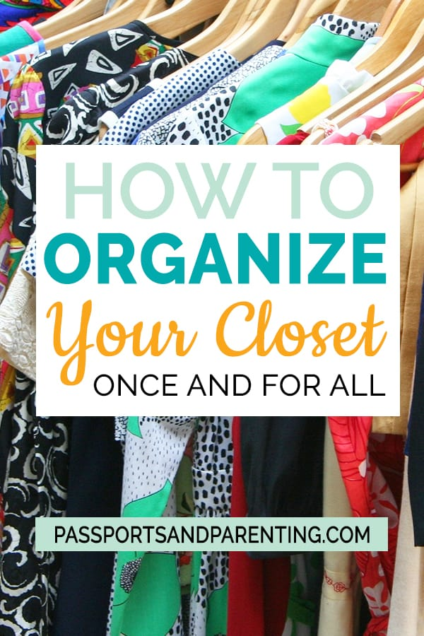 how to organize your closet once and for all