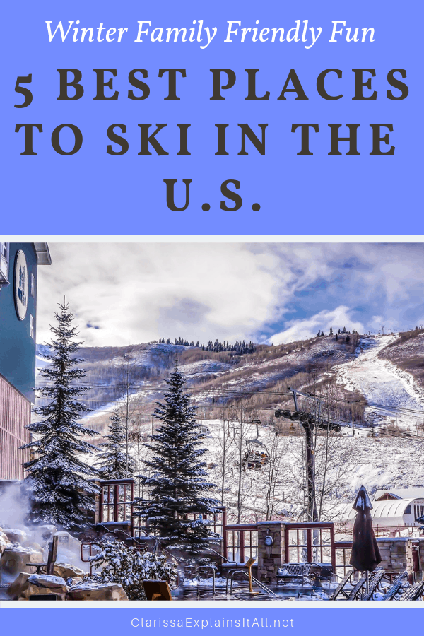 If you're looking for the perfect winter getaway to have lots of family fun, here are 5 best places to go skiing in the U.S.