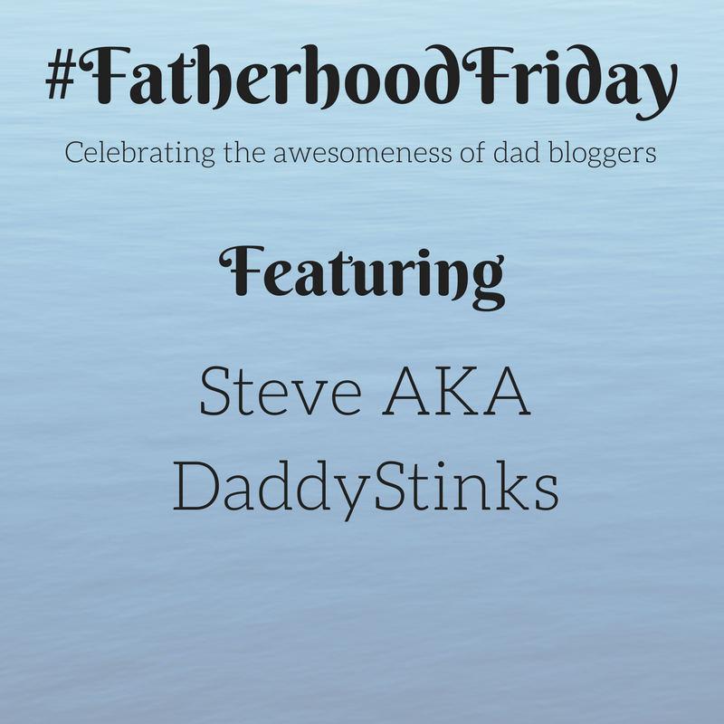 #FatherhoodFriday featuring DaddyStinks