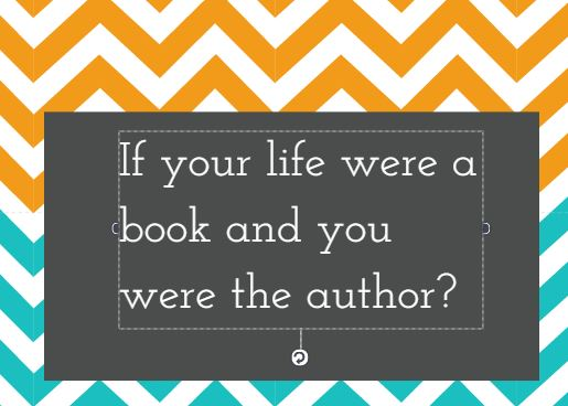 If your life were a book, what would you do?