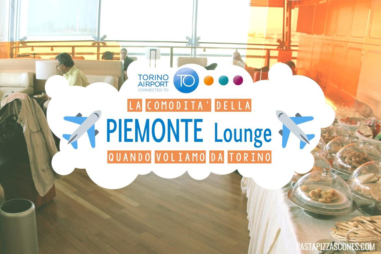 La comodità della Piemonte Lounge quando voliamo da Torino