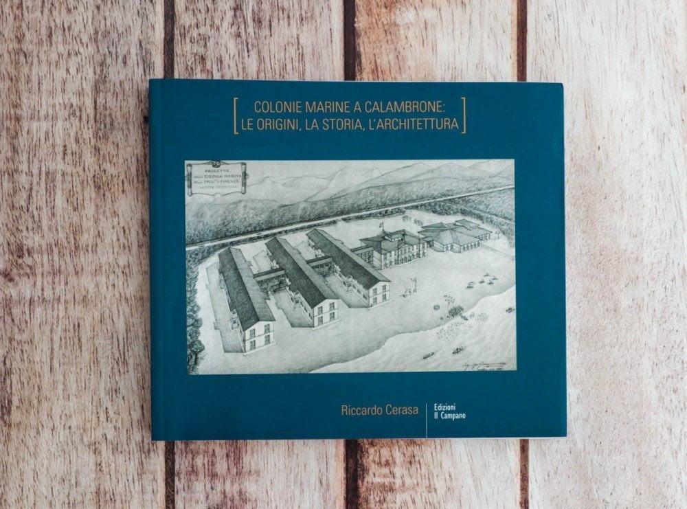 Libro Colonie marine a Calambrone: le origini, la storia e l'architettura, edizioni Il Campano
