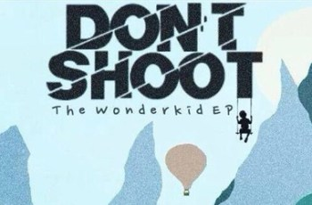 Don't Shoot The Wonderkid