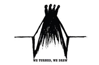 We Turned, We Drew