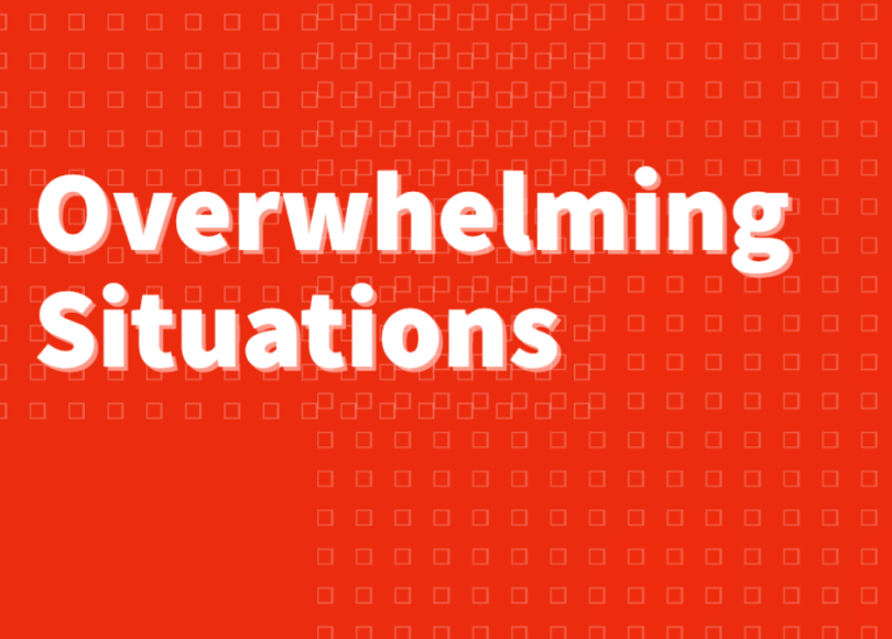 Overwhelming Situations