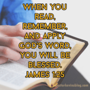 When-you-read-remember-and-apply-Gods-Word-James-1-25-Blog-07.07.16