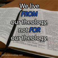 2017-we-live-from-our-theology-not-for-our-theology-014