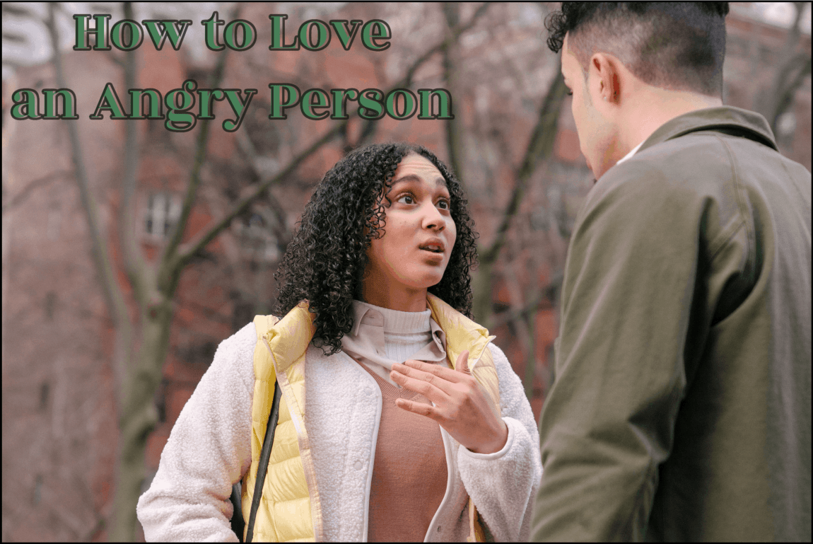 How To Love An Angry Person