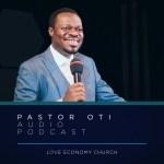 Pastor Oti Audio Podcasts