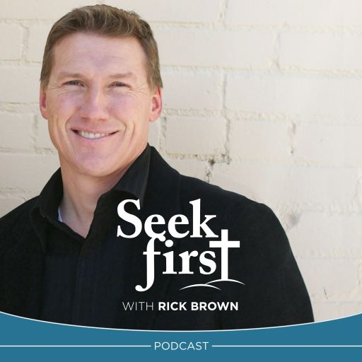 Seek First with Rick Brown