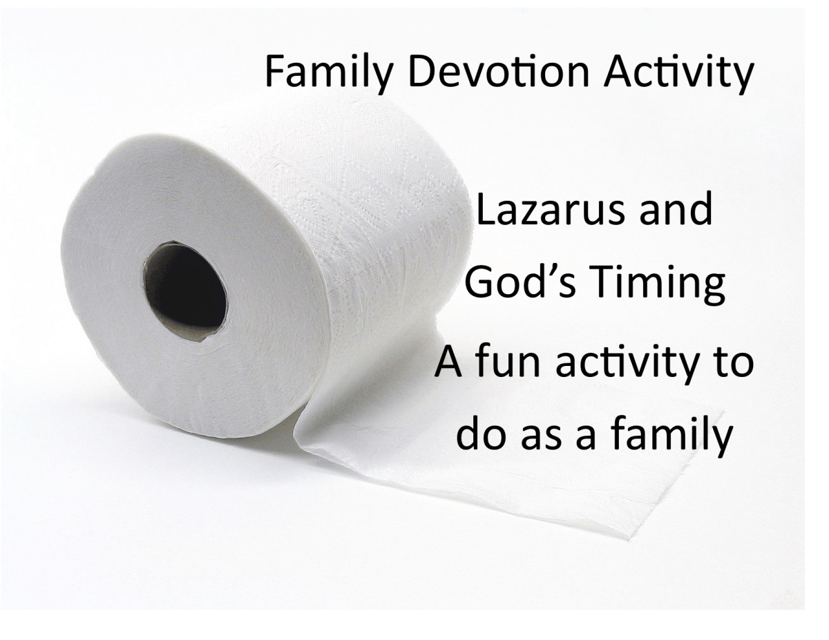 Family Devotion: Lazarus and God's Timing