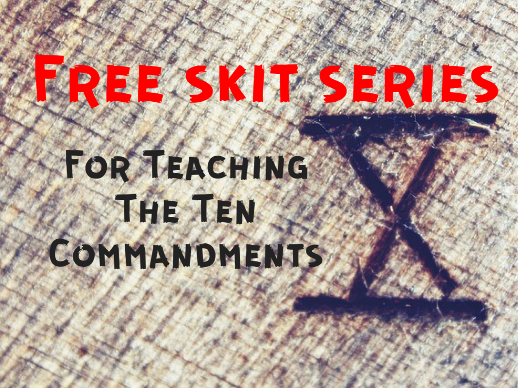 10 Skits on the Ten Commandments
