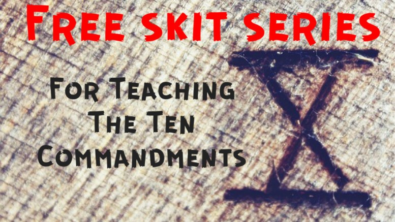 10 Skits on the Ten Commandments - PastorRonBrooks