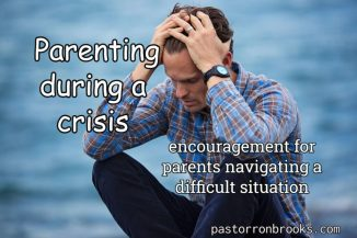 Parenting during a crisis