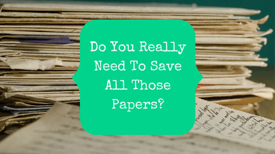 do you really need to save all those papers