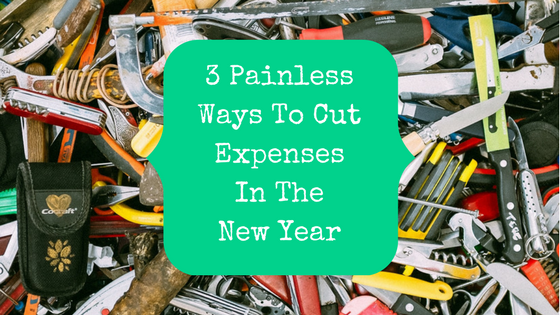 Picture of knives and scissors with blog post title: 3 ways to cut expenses in the new year