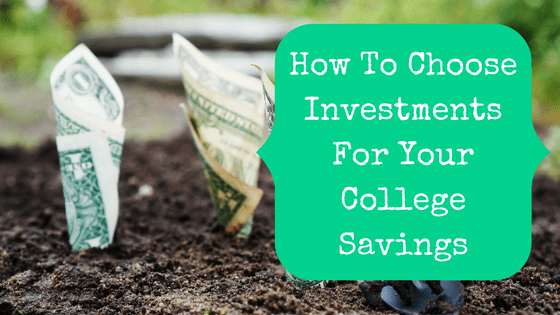 Picture of dollar bills planted in dirt with blog post title: How To Choose Investments For Your College Savings