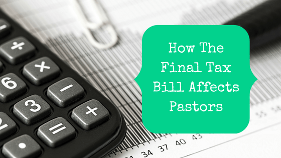 Picture of pen and calculator with blog post title: How The Final Tax Bill Affects Pastors