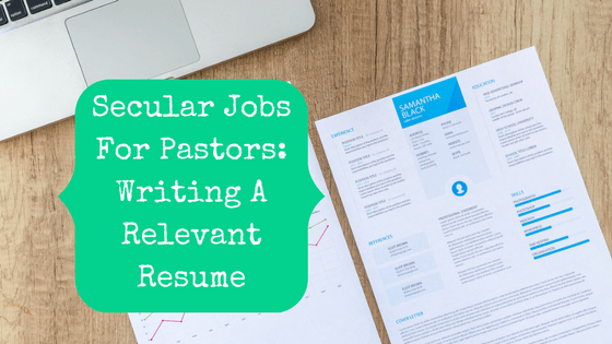 secular jobs for pastors writing a relevant resume the pastor s