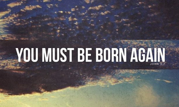 11 Life Changing Bible Verses about being Born Again