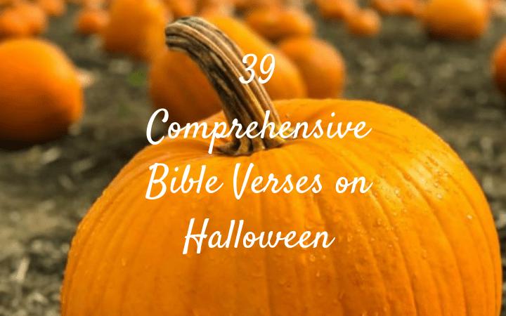 39 Comprehensive Bible Verses on Halloween Pastor Unlikely