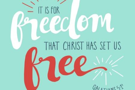 Stand Fast!  Your Freedom in Christ is Important! Galatians 5