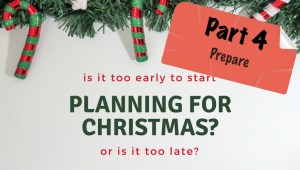 Planning for Christmas - Pt. 4 - Featured
