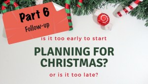 Planning for Christmas - Pt. 6 - Featured