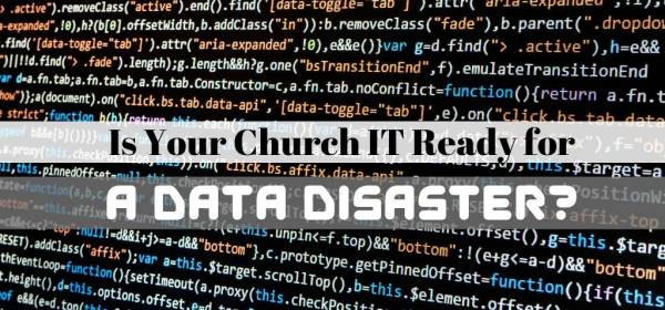 Is your church IT ready for a data disaster?