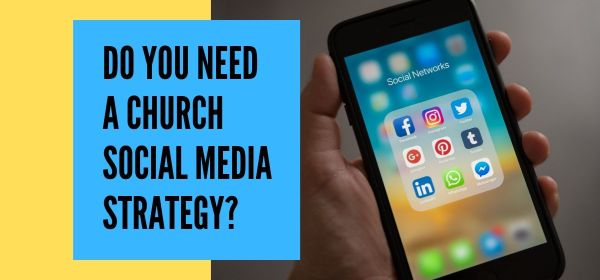 Do you need a church social media strategy?