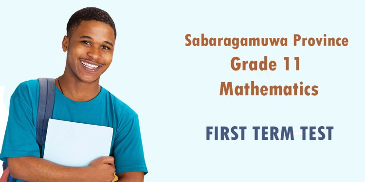 Sabaragamuwa Province Grade 11 Mathematics Paper - First term test