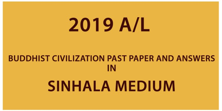 2019 A/L Buddhist Civilization past paper and answers - Sinhala Medium